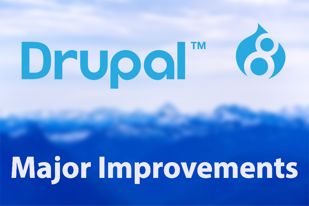 Drupal 8 Major Improvements
